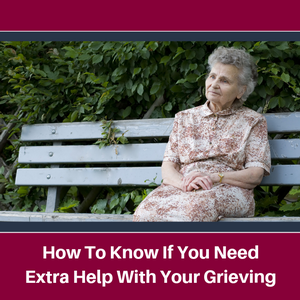 Law-How-To-Know-If-You-Need-Extra-Help-With-Your-Grieving