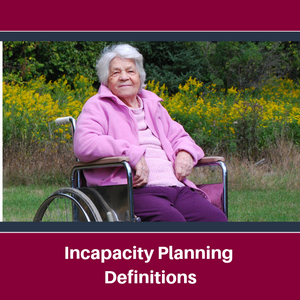 Lee-Law-Incapacity-Planning-_Definitions