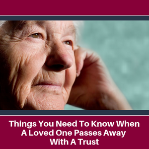 Lee-Law-Things-You-Need-To-Know-When-A-Loved-One-Passes-Away-With-A-Trust