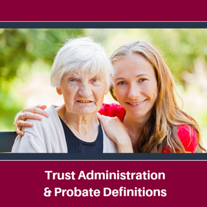 Lee-LawTrust-Administration-Probate-Definitions